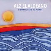 Siempre Sere Tu Amor de Al2 El Aldeano