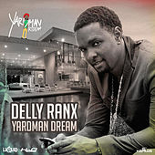 Yardman Dream - Single by Delly Ranx