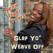 Slap Yo' weave Off by Nellie Tiger Travis