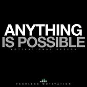 Anything Is Possible (Motivational Speech) de Fearless Motivation