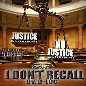 I Don't Recall by D-Loc