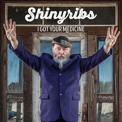 I Got Your Medicine by Shinyribs
