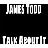 Talk About It (No Stones) by James Todd