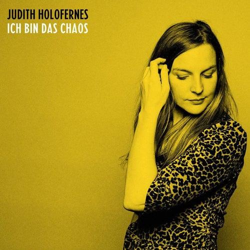 Ich bin das Chaos von Judith Holofernes