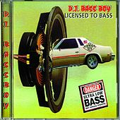 Licensed to Bass by Bass Boy
