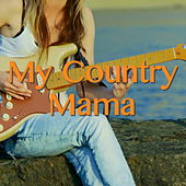 My Country Mama von Various Artists