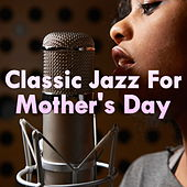 Classic Jazz For Mother's Day di Various Artists