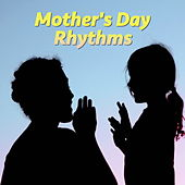 Mother's Day Rhythms de Various Artists