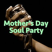 Mother's Day Soul Party di Various Artists