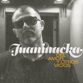 Del Amor y Otros Vicios van Juaninacka