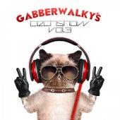 Gabberwalky's Techshow, Vol. 3 by Various Artists