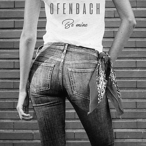 Be Mine (Acoustic Version) von Ofenbach