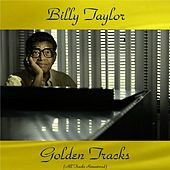 Billy Taylor Golden Tracks (All Tracks Remastered) de Billy Taylor