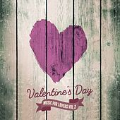 Valentine's Day Music for Lovers Vol. 2 by Various Artists