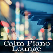 Calm Piano Lounge – Jazz Instrumental Ambient Music, Mellow Jazz Sounds, Relaxed Piano by New York Jazz Lounge