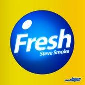 Fresh von Steve Smoke