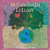Mother Earth Lullaby by Various Artists