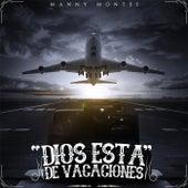 Dios Esta de Vacaciones von Manny Montes