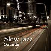 Slow Jazz Sounds – Calming Waves, Stress Relief, Easy Listening, Jazz Restaurant Music by Jazz for A Rainy Day