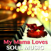 My Mama Loves Soul Music di Various Artists