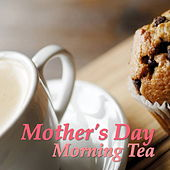 Mother's Day Morning Tea by Various Artists