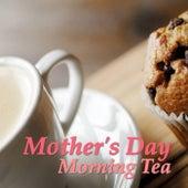 Mother's Day Morning Tea di Various Artists