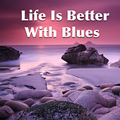 Life Is Better With Blues de Various Artists