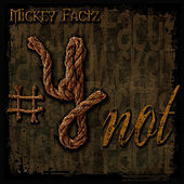 Ynot de Mickey Factz