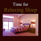 Time for Relaxing Sleep – Rest in Home, Soothing Songs, Instrumental Sounds, Relaxation Moments with Classical Music van Classical Sleep Music