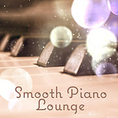 Smooth Piano Lounge – Peaceful Pianpo Tracks, Instrumental Jazz for Relax von Peaceful Piano