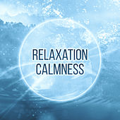 Relaxation Calmness – Soft Music to Relax, New Age Sounds, Self Relaxation, Rest a Bit by Calming Sounds