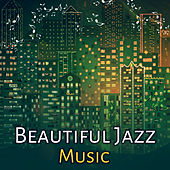 Beautiful Jazz Music – Rest with Smooth Jazz, Easy Way to Relax, Soothing Sounds, Jazz Note von Gold Lounge