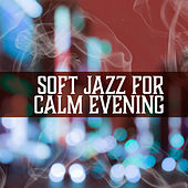 Soft Jazz for Calm Evening – Soothing Jazz Sounds, Calming Music, Moonlight Piano Bar by Jazz for A Rainy Day
