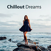 Chillout Dreams - Relaxation Sounds, Ambient Music, Relax Yourself, Chillout Lounge, Deep Meditation von Chill Out