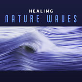 Healing Nature Waves – Water Relaxation Sounds, Sea Waves, Ocean Breeze, New Age Music by Relaxing Sounds of Nature