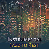 Instrumental Jazz to Rest – Calming Sounds, Piano Bar, Jazz Music, Smooth Moves, Moonlight Note by Smooth Jazz Park
