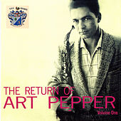 The Return of Art Pepper by Art Pepper