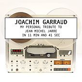 My Personal Tribute to Jean-Michel Jarre in 11 Minutes and 41 Secondes by Joachim Garraud