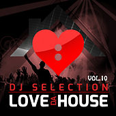 Love da House, Vol. 10 (DJ Selection) von Various Artists