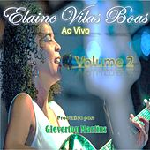 Elaine Vilas Boas, Volume 2 (Ao Vivo) de Elaine Vilas Boas