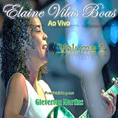 Elaine Vilas Boas, Volume 1 (Ao Vivo) de Elaine Vilas Boas
