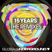 Global Underground: 15 Years (Remixes) by Various Artists