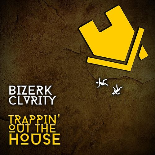 Trappin' out the House (feat. Clvrity) by Bizerk