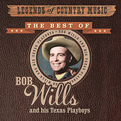 Legends of Country Music: Bob Wills and His Texas Playboys de Bob Wills & His Texas Playboys