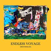 Endless Voyage by Groundislava