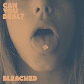 Can You Deal? by Bleached