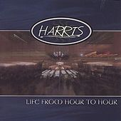 Life from Hour to Hour von Harris
