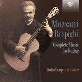 Mozzani - Respighi: Complete Music for Guitar by Giulio Tampalini