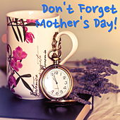 Don't Forget Mother's Day de Various Artists
