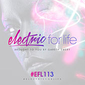 Electric For Life Episode 113 von Various Artists
